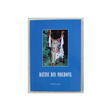 DATINI DIN MOLDOVA , ANTOLOGIE SI CUVANT INAINTE de ADRIAN ARDELEANU , 2010