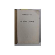 DATORII UITATE de JEAN BART -  EUGENIU P. BOTEZ , 1916 , EDITIA I * , EXEMPLAR SEMNAT DE AUTOR *