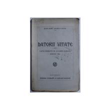 DATORII UITATE ED. a - III - a de JEAN BART (EUGENIU P. BOTEZ) - CARTE PREMIATA DE ACADEMIA ROMANA