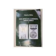 DAVA GETICA DE LA GRADISTEA,JUDETUL BRAILA - VALERIU SIRBU  VOL 1  1996