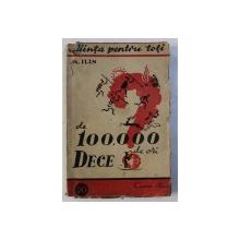 DE 100.000 DE ORI DECE ? de M . ILIN , 1947