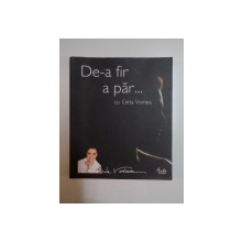 DE-A FIR A PAR... CU GETA VOINEA de GETA VOINEA, 2009