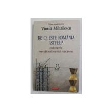 DE CE ESTE ROMANIA ALTFEL ? - AVATARURILE EXCEPTIONALISMULUI ROMANESC , volum coordonat de VINTILA MIHAILESCU , 2017