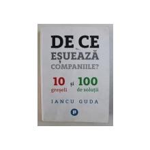 DE CE ESUEAZA COMPANIILE ? - 1 GRESELI SI 100 SOLUTII de IANCU GUDA , 2018