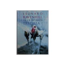 DE CE INTARZIE TREZIREA ? de LEONARD RAVENHILL , 2009