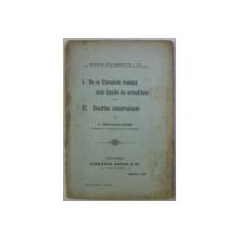 DE CE LITERATURA ROMANA ESTE LIPSITA DE ACTUALITATE  / DOCTRINA CONSERVATOARE de C. RADULESCU - MOTRU , COLEGAT , SERIA ' STUDII FILOSOFICE ' IV , 1903, PREZINTA HALOURI DE APA *
