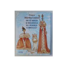 DE CE REGII SI REGINELE NU POARTA COROANA , o poveste de MARTHA LOUISE , ilustratii de SVEIN NYHUS , 2008