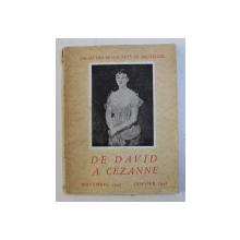 DE DAVID A CEZANNE , CATALOGUE DE EXPOSTION , PALAIS DES BEAUX - ARTS DE BRUXELLES par NOVEMBRE 1947 - JANVIER 1948