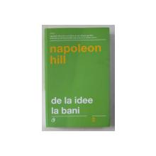 DE LA IDEE LA BANI de NAPOLEON HILL , 2018