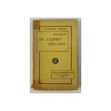 DE L' ESPRIT DES LOIS par MONTESQUIEU , VOLUMUL 1