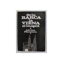 DE LA BARCA LA VIENA SI INAPOI de ADRIAN PAUNESCU , 1982 , DEDICATIE CATRE STELIAN NEAGOE *