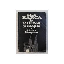 DE LA BARCA LA VIENA SI INAPOI , desene de ANDREI A. PAUNESCU , de ADRIAN PAUNESCU , 1981 *CONTINE SEMNATURILE LUI ADRIAN PAUNESCU si ANDREI A. PAUNESCU