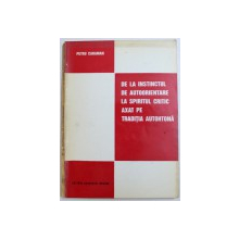 DE LA INSTINCTUL DE LA AUTOORIENTARE LA SPIRITUL CRITIC AXAT PE TRADITIA AUTOHTONA de PETRU CARAIMAN, 1994 *PREZINTA SUBLINIERI IN TEXT CU CREIONUL ROSU