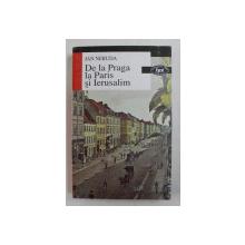 DE LA PRAGA LA PARIS SI IERUSALIM de JAN NERUDA , 2000