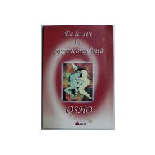 DE LA SEX LA SUPRACONSTIINTA de OSHO , 1996