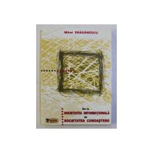 DE LA SOCIETATEA INFORMATIONALA LA SOCIETATEA CUNOASTERII de MIHAI DRAGANESCU , 2003