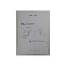 DE LA WAGNER LA CONTEMPORANI , CULTURI MUZICALE NATIONALE OMOGENE IN PRIMA JUMATATE A SECOLULUI AL XX - LEA , VOLUMUL IV de VASILE ILIUT , 1998