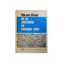 DE LA ZALMOXIS LA GENGHIS-HAN de MIRCEA ELIADE , 1980