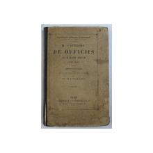 DE OFFICIIS AD MARCUM FILIUM - LIBRI TRES - M.T. CICERONIS , EDITIE BILINGVA LATINA  - FRANCEZA , 1891