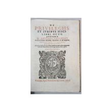 DE PRIVILEGIIS ET IURIBUS FISCI, LIBRI OCTO auctore M. ANONIO PEREGRINO - VICENTIAE, 1626