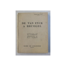 DE VAN EYCK A BRUEGEL , introduction de PAUL JAMOT , 1935