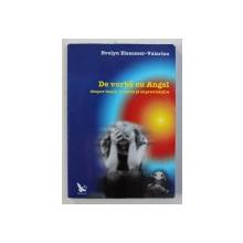 DE VORBA CU ANGEL , DESPRE BOALA , MOARTE SI SUPRAVIETUIRE de EVELYN ELSAESSER-VALARINO , 2009
