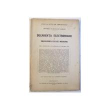 DECADENTA ELECTRONILOR SI PREFACEREA FIZICEI MODERNE  - TEZA DESVOLTATA LA SORBONA de CAPITAN STEFAN CHRISTESCU , 1924 , DEDICATIE*
