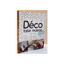 DECO FAITE MAISON , 30 IDEES COUTURE