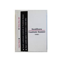 DECODIFICAREA CONSTITUTIEI ROMANIEI - FUNCTIILE CONSTITUTIONALE EXCEPTIONALE ALE PRESEDINTELUI ROMANIEI . DESPRE CONDITIILE LEGITIME DE INSTAURARE A STATULUI MILITAR de VALERIU  MANGU , 2007