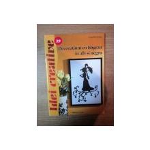 DECORATIUNI CU FILIGRAN IN ALB SI NEGRU , IDEI CREATIVE NR. 29 de ANGELIKA KIPP , Oradea 2012