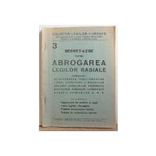 DECRET - LEGE PENTRU ABROGAREA LEGILOR RASIALE  PUBLICAT LA 19 DECEMBRIE 1944 sub ingrijirea lui TRAIAN BROSTEANU
