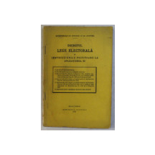 DECRETUL LEGE ELECTORALA SI INSTRUCTIUNILE PRIVITOARE LA APLICATIUNEA EI , 1919