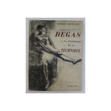 DEGAS  - AL RECHERCHE DE SA TECHNIQUE par DENIS ROUART , 1945