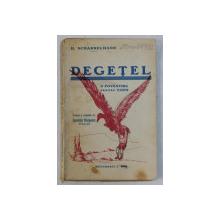 DEGETEL  - O POVESTIRE PENTRU COPII de H. SCHARRELMANN , 1931