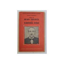 DELA JEAN JAURES LA GABRIEL PERI de MIHAIL  FLORESCU , EDITIE INTERBELICA