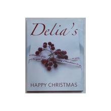 DELIA ' S HAPPY CHRISTMAS by DELIA SMITH  , photography by PETRINA TINSLAY , 2009
