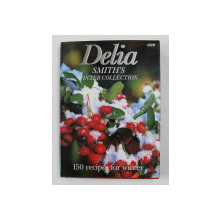 DELIA SMITH 'S WINTER COLLECTION -  150RECIPES FOR WINTER , illustrations by FLO BAILEY , 1995