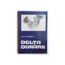 DELTA DUNARII. ASPECTE - RESURSE de IOAN GH. PETRESCU , 1975