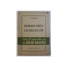 DEMASCAREA LICHELELOR CARTEA I : LICHEAUA NR . 1 : N . CARANDINO de C . CRISTOBALD , 1946 , DEDICATIE*