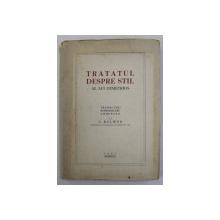 DEMETRIOS - TRATATUL DESPRE STIL , traducere , introducere , comentarii de C. BALMUS , 1943 , DEDICATIE *