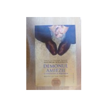 DEMONUL AMIEZII de ANDREW SOLOMON ,2014