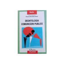 DEONTOLOGIA COMUNICARII PUBLICE de RALUCA  - NICOLETA RADU , 2015