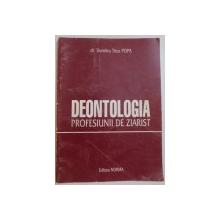 DEONTOLOGIA PROFESIUNII DE ZIARIST de DR. DUMITRU TITUS POPA, 2000