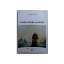 DEPARTE , IN ZAREA ALBASTRA de CARME RIERA , 2003