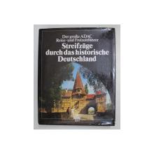 DER GROSE ADAC REISE - UND FREIZEITFUHRER - STREIFZUGE DURCH DAS HISTORISCHE DEUTSCHLAND von WILHELM AVENARIUS...BARBARA WINTER , 1989