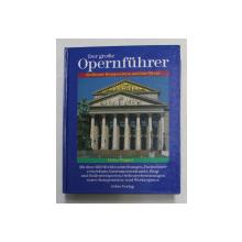 DER GROSE OPERNFUHRER - BERUHMTE KOMPONISTEN UND IHRE WEKE , von HEINZ WAGNER , 1990
