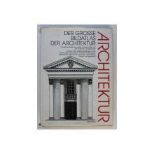 DER GROSSE BILDATLAS DER ARCHITEKTUR von JOHN JULIUS NORWICH , 1988