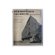 DER HOTELBAU VON HEUTE IN IN - UND AUSLAND von FRITZ KUNZ , 1937