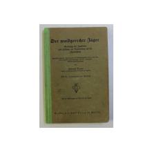DER WAIDGERECHTE JAGER ( MANUAL DE VANATAOARE ) von HERMANN SCHULZE , 1935