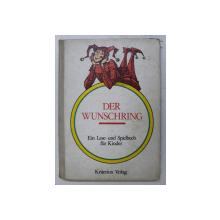 DER WUNSCHRING  - EIN LESE UND SPIELBUCH FUR KINDER , zuammengestellt von HEDI HAUSER , illustrationen von VAL MUNTEANU und andere ,  1980